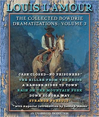 The Collected Bowdrie Dramatizations: Volume III (Chuck Bowdrie's Adventures)