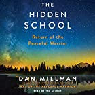 The Hidden School: Return of the Peaceful Warrior Hörbuch von Dan Millman Gesprochen von: Dan Millman