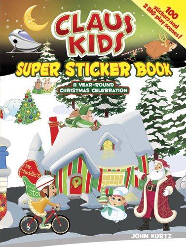 Claus Kids Super Sticker Book: A Year-Round Christmas Celebration (Dover Sticker Books)