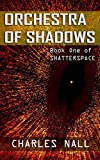 Orchestra of Shadows (Shatterspace Book 1)
