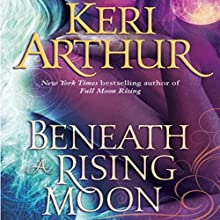 Beneath a Rising Moon: Ripple Creek, Book 1 (       UNABRIDGED) by Keri Arthur Narrated by Eleanor Gwyn