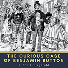 The Curious Case of Benjamin Button Audiobook by F. Scott Fitzgerald Narrated by Mike Vendetti