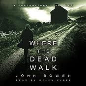 Where the Dead Walk | [John Bowen]
