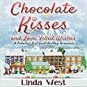 Chocolate Kisses and Love Filled Wishes: Easter on Kissing Bridge Mountain Audiobook by Linda West Narrated by Kathleen Miranti