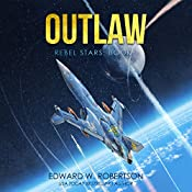 Outlaw: Rebel Stars, Book 1 | Edward W. Robertson