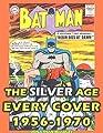 BATMAN COLLECTOR'S GUIDE VOL. 2: THE SILVER AGE: Every Comic Book Cover 1956-1970 (BATMAN COLLECTOR'S GUIDES)