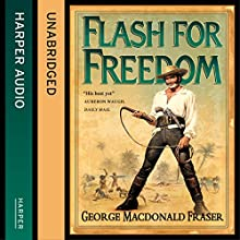 Flash for Freedom!: The Flashman Papers, Book 5 (       UNABRIDGED) by George MacDonald Fraser Narrated by Colin Mace