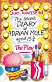 img - for The Secret Diary of Adrian Mole Aged Thirteen and Three Quarters: The Play (Acting Edition) by Sue Townsend (1985-07-25) book / textbook / text book