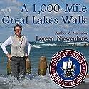 A 1,000-Mile Great Lakes Walk Audiobook by Loreen Niewenhuis Narrated by Loreen Niewenhuis