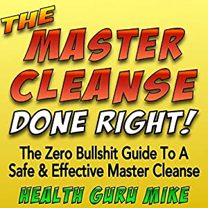 The Master Cleanse Done Right Audiobook