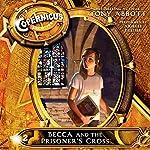 Becca and the Prisoner's Cross: The Copernicus Archives #2 | Tony Abbott