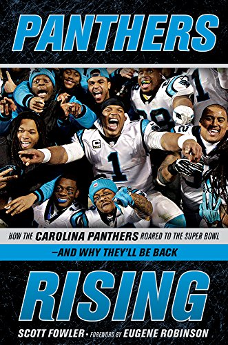 panthers-rising-how-the-carolina-panthers-roared-to-the-super-bowl-and-why-theyll-be-back