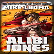 Alibi Jones Audiobook by Mike Luoma Narrated by Mike Luoma
