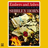 Songs of Lost Love Sung by Shirley Horn (Embers and Ashes + Where Are You Going)