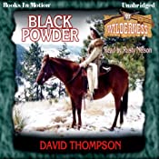 Black Powder: Wilderness Series, Book 21 | David Thompson