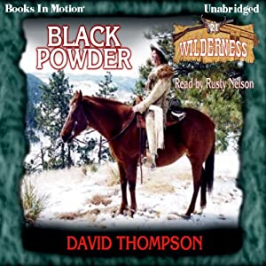 Black Powder: Wilderness Series, Book 21 | [David Thompson]