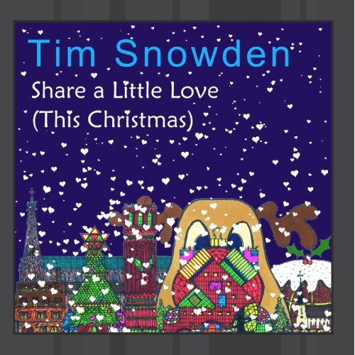 Tim Snowden - Share a Little Love (This Christmas)