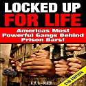 Locked Up for Life 2nd Edition: America's Most Powerful Gangs Behind Prison Bars Audiobook by A.K.A. Rizer Narrated by Millian Quinteros