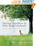 Saying Goodbye to Your Angel Animals:...