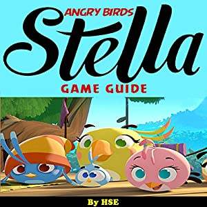 Angry Birds Stella Game Guide Audiobook