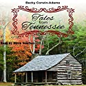 Tales from Tennessee Audiobook by Becky Corwin-Adams Narrated by Olivia Searfoss