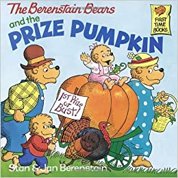 The Berenstain Bears and the Prize Pumpkin Paperback – September 12