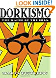 Dorkismo: the Macho of the Dork