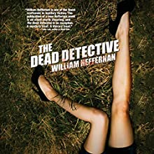 The Dead Detective Audiobook by William Heffernan Narrated by John McLain