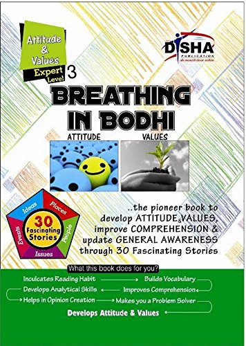 Breathing in Bodhi - the General Awareness/ Comprehension book - Attitude & Values/ Level 3 for the experts (Ages 13+)