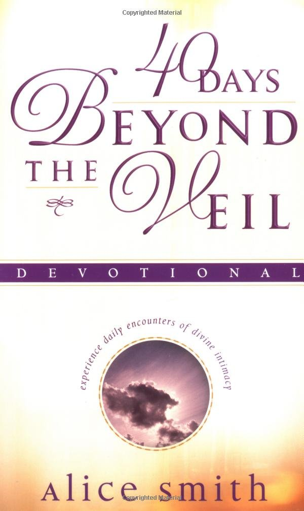 40 Days Beyond the Veil: Alice Smith: 9780830732890: Amazon.com: Books