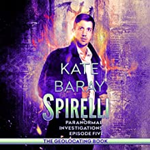 Spirelli Paranormal Investigations: Episode 5 Audiobook by Kate Baray Narrated by Roberto Scarlato