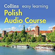 Polish Easy Learning Audio Course: Learn to speak Polish the easy way with Collins Audiobook by Hania Forss, Rosi McNab Narrated by  Collins