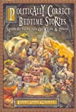 Politically Correct Bedtime Stories (The Politically Correct Storybook Book 1)
