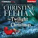 The Twilight Before Christmas (       UNABRIDGED) by Christine Feehan Narrated by Teri Clark Linden