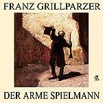 Der arme Spielmann | Franz Grillparzer