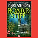 Board Stiff (       UNABRIDGED) by Piers Anthony Narrated by Matthew Josdal