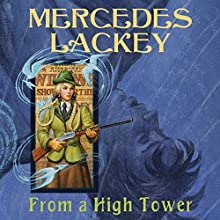From a High Tower: Elemental Masters, Book 10 (       UNABRIDGED) by Mercedes Lackey Narrated by Jennifer Van Dyck