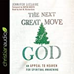 The Next Great Move of God: An Appeal to Heaven for Spiritual Awakening | Jennifer LeClaire