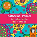 La valse lente des tortues (Trilogie Joséphine 2) Audiobook by Katherine Pancol Narrated by Marie-Eve Dufresne