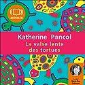La valse lente des tortues (Trilogie Joséphine 2) Hörbuch von Katherine Pancol Gesprochen von: Marie-Eve Dufresne