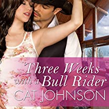 Three Weeks with a Bull Rider: Oklahoma Nights, Book 3 (       UNABRIDGED) by Cat Johnson Narrated by Alice Chapman