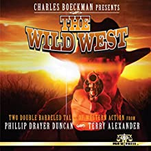 Charles Boeckman Presents: The Wild West Audiobook by Phillip Drayer Duncan, Terry Alexander Narrated by Ferdie Luthy