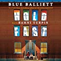Hold Fast Audiobook by Blue Balliet Narrated by Bahni Turpin