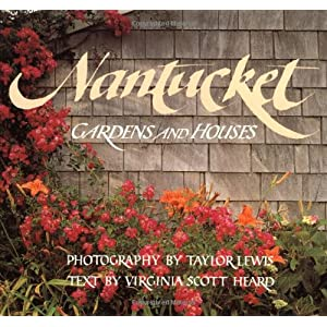 Nantucket: Gardens and Houses