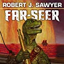 Far-Seer: The Quintaglio Ascension, Book 1 Audiobook by Robert. J. Sawyer Narrated by Oliver Wyman