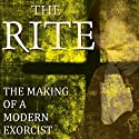 The Rite: The Making of a Modern Exorcist Audiobook by Matt Baglio Narrated by Matt Baglio