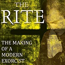 The Rite: The Making of a Modern Exorcist (       UNABRIDGED) by Matt Baglio Narrated by Matt Baglio