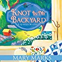Knot in My Backyard (       UNABRIDGED) by Mary Marks Narrated by Dara Rosenberg