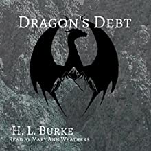 Dragon's Debt: The Dragon and the Scholar, Book 2 Audiobook by H. L. Burke Narrated by Mary Ann Weathers