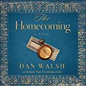 The Homecoming: A Novel Audiobook by Dan Walsh Narrated by Roger Mueller